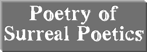Poetry of Surreal Poetics